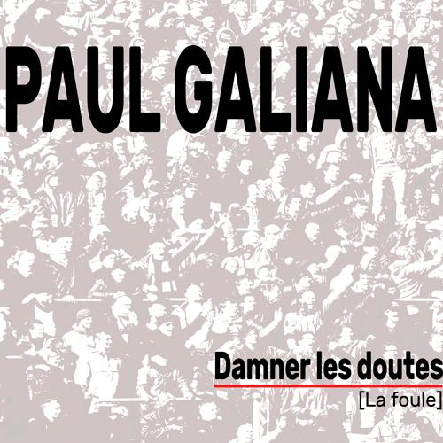 Damner les doutes - Paul Galiana
